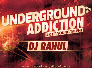 DJ RAHUL'Z UNDERGROUND ADDICTION 4.0 - THE ALBUM