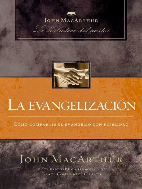John MacArthur-La Evangelización-