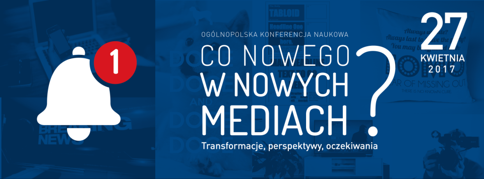 Co nowego w nowych mediach? Transformacje, perspektywy, oczekiwania