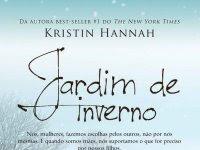 "Resenha: ""Jardim de Inverno"" - Kristin Hannah"