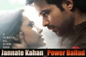 Jannate Kahan (Power Ballad)