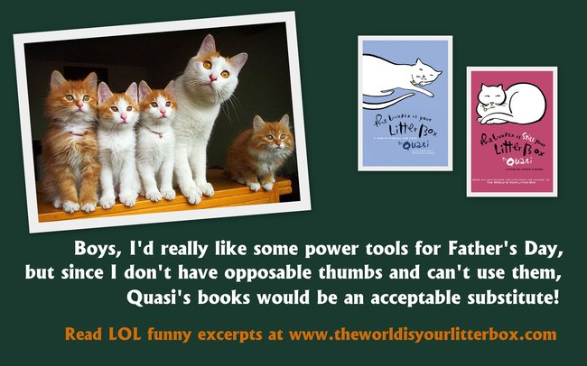 The world is your litter box happy fathers day cat dads happy fathers day cat dads sciox Gallery