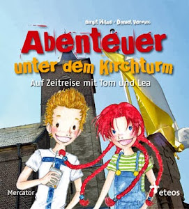 """""""Abenteuer unter dem Kirchturm - Auf Zeitreise mit Tom & Lea"""""""