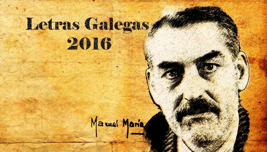 LETRAS GALEGAS 2016: MANUEL MARÍA