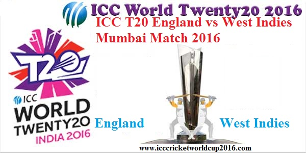 ICC T20 England vs West Indies Mumbai Match Result 2016