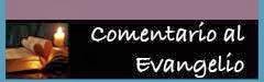 Comentario al Evangelio del día