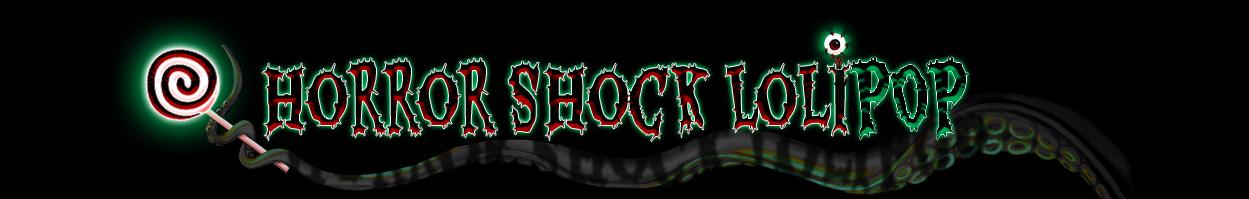 Horror Shock LoliPOP