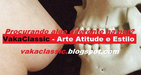 vakaclassic - Arte, Atitude e Estilo - Seja Bem Vindo(a)