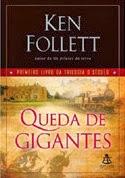 Trilogia O Século - Vol. 1 - Queda de Gigantes [Ken Follett]