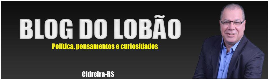 BLOG DO LOBÃO - CIDREIRA-RS