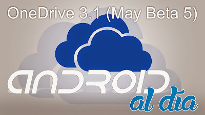 OneDrive 3.1 (May Beta 5) - Android al día