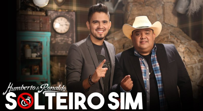 Humberto e Ronaldo - Solteiro Sim