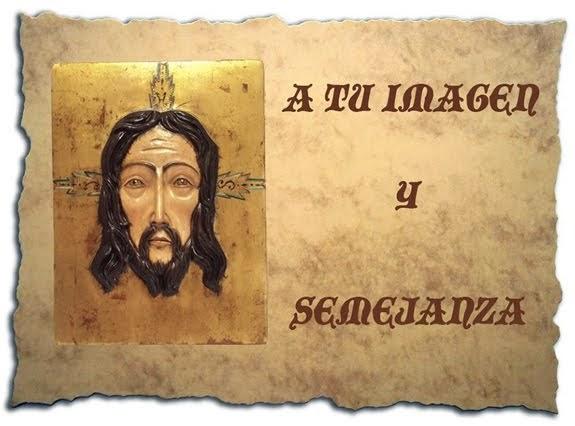 A Tu Imagen y Semejanza