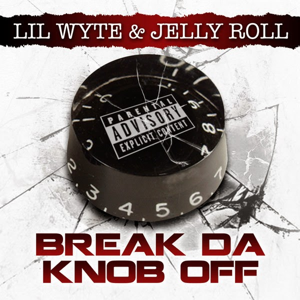 Lil Wyte & Jelly Roll - Break da Knob Off - Single Cover