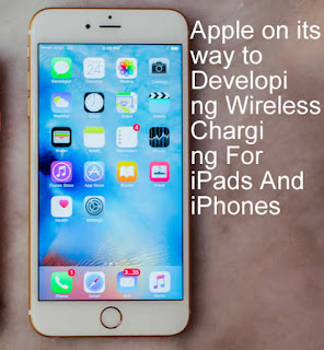 Apple Is Building a Wireless Charging  Technology for iPhone