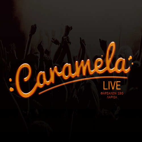 Caramela LIVE - Λάρισα