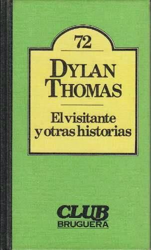 """""""El visitante y otras historias"""" - Dylan Thomas."""
