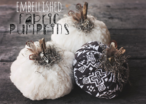Embellished Fabric Pumpkins for Fall