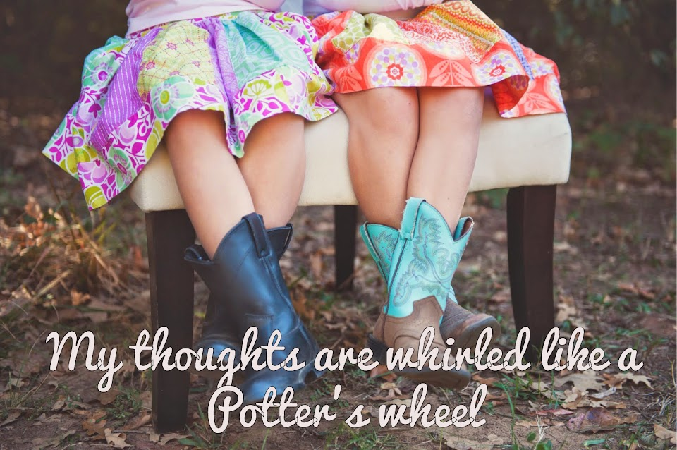 My thoughts are whirled like a potter's wheel...