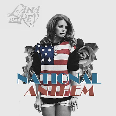 Lana Del Rey - National Anthem Lyrics