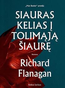 """Šiuo metu skaitau: Richard Flanagan """"Siauras kelias į tolimąją šiaurę"""""""