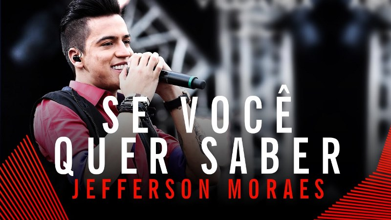 Jefferson Moraes - Se Você Quer Saber