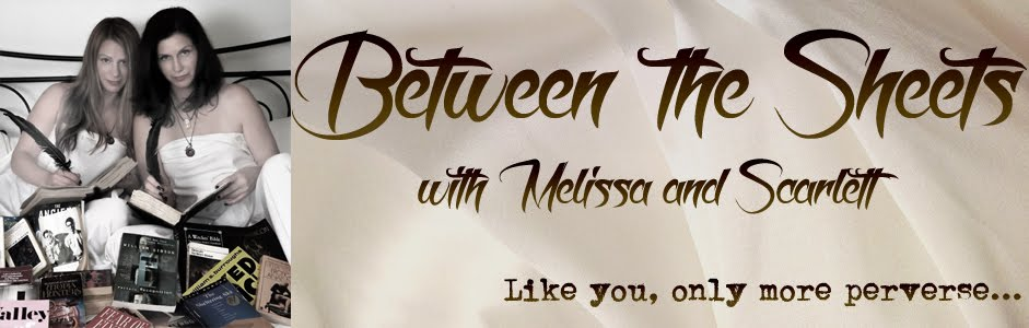 Between the Sheets with Melissa and Scarlett