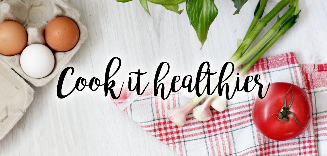 Cook it healthier - zdrowe, fit przepisy!