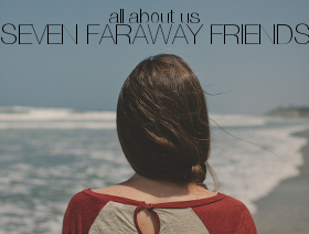 All About Us: Seven Faraway Friends