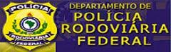 DEPTO. DE POLÍCIA RODOVIÁRIA FEDERAL - PRF
