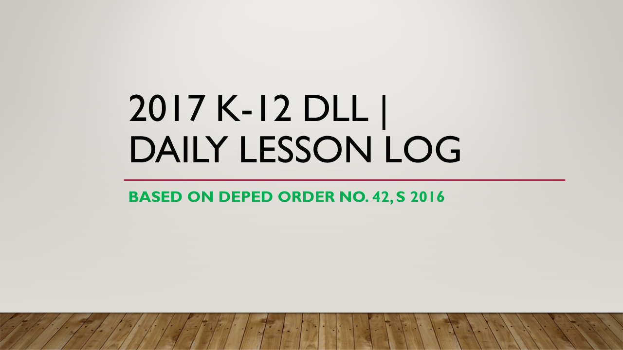 2017 K-12 DAILY LESSON LOG (DLL)