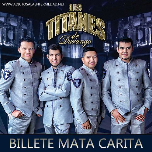 Los Titanes De Durango - Billete Mata Carita (Estudio 2013) - Descargar MP3