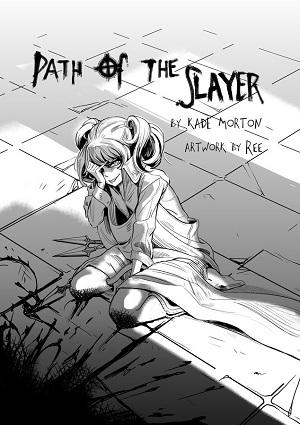 Path of the Slayer by Kade Morton and Rachel Foo