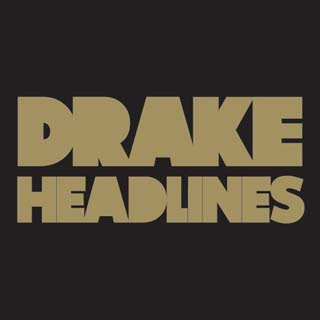 Drake - Headlines Lyrics | Letras | Lirik | Tekst | Text | Testo | Paroles - Source: musicjuzz.blogspot.com