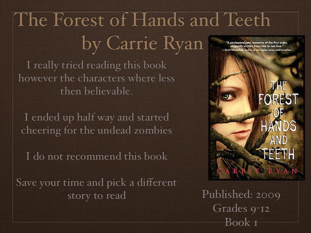 the forest of hands and teeth Köp boken the forest of hands and teeth av carrie ryan (isbn  9780385736824) hos adlibrissefraktfritt över 149 kr alltid bra priser, fri frakt  över 149 kr och.