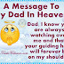 A Message To My Dad In Heaven.