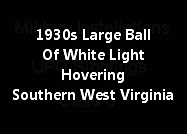 1930s Large Ball Of White Light Hovering Behind Witness At Southern West Virginia