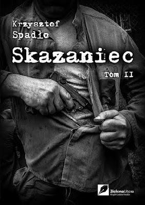 """""""Skazaniec. Z bestią w sercu"""" - Krzysztof Spadło"""
