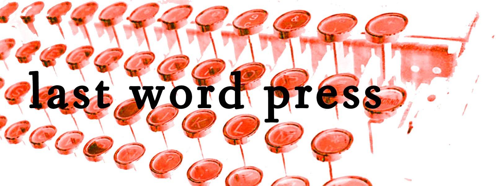 LAST WORD PRESS