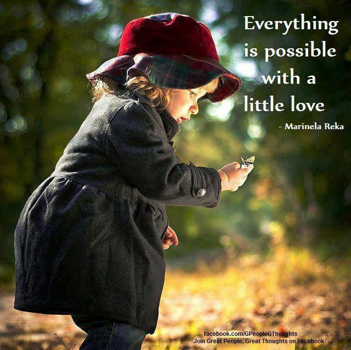 Superior Everything Is Possible With A Little Love. Inspirational Quotes