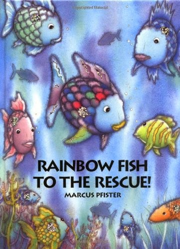 Rainbow Fish to the Rescue by Marcus Pfister, included in a book review list of ocean books for preschoolers