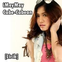 Download Lirik Dan Lagu Imeymey - Cabe-Cabean