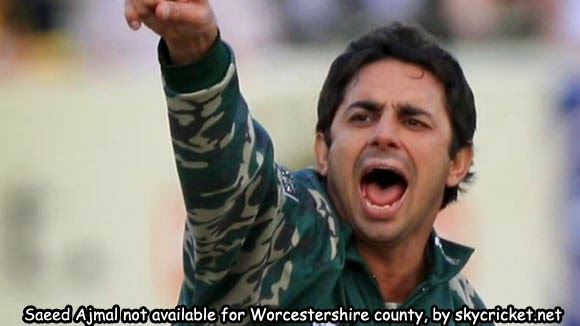 Saeed Ajmal not available to play T20 for Worcestershire county