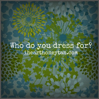 Who do you dress for image