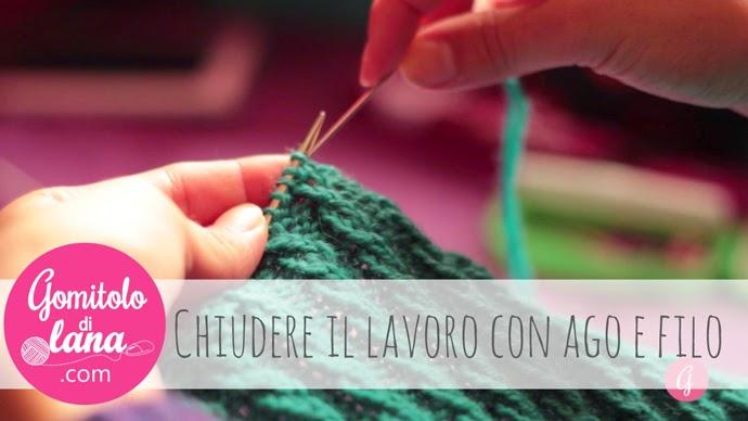 Chiudere il lavoro con ago e filo - lavoro a maglia - gomitolodilana