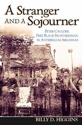 A Stranger and a Sojourner: Peter Caulder, Free Black Frontiersman in Antebellum Arkansas