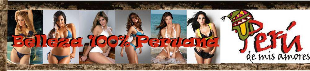 Belleza 100% Peruana