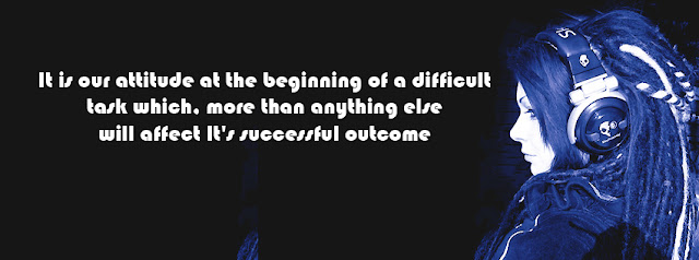 facebook timeline cover Girl attitude quotes (It is our attitude at the beginning ...)