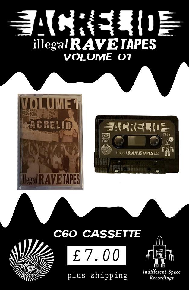 Acrelid - Illegal Rave Tapes - Volume 1 (C60 Cassette)
