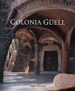 Colònia Güell (Monografia editada per Angle Editorial)
